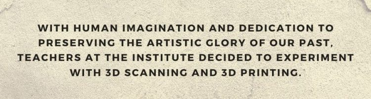 3D Scanning and 3D Printing in Art Restoration
