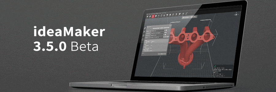 ideaMaker 3.5.0 Beta Release Notes