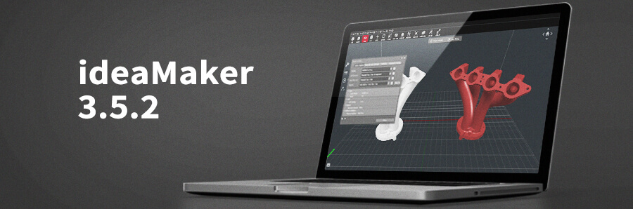 ideaMaker 3.5.2 Release Notes