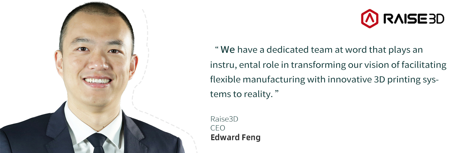 Raise3D Changing Manufacturing with 3D Printing