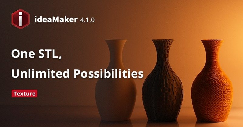 Raise3D Announces the Launch of ideaMaker 4.1.0 Update with Texture Feature