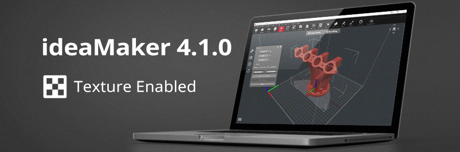 ideaMaker 4.1.0 Release Notes